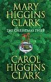The Christmas Thief by Carol Higgins Clark (2005-11-07)