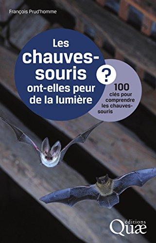 Livre Les chauves-souris ont-elles peur de la lumière ?: 100 clés pour comprendre les chauves-souris pdf, epub ebook