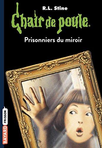 Chair de poule, Tome 04: Prisonniers du miroir par R.L Stine