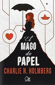 El mago de papel par Charlie N. Holmberg