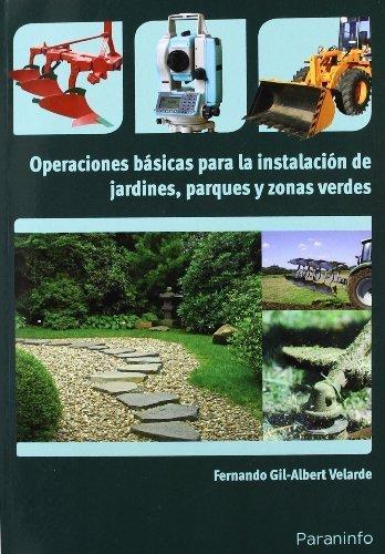 Operaciones básicas para la instalación de jardines, parques y zonas verdes (Cp - Certificado Profesionalidad)