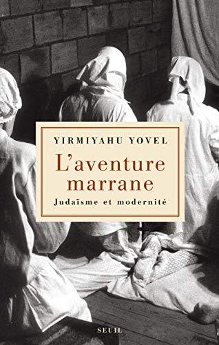 L'Aventure marrane. Judaïsme et modernité
