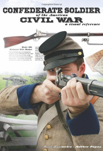 Confederate Soldier of the American Civil War: A Visual Reference