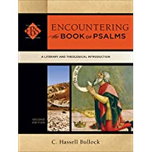 Encountering the Book of Psalms (): A Literary and Theological Introduction (Encountering Biblical Studies)