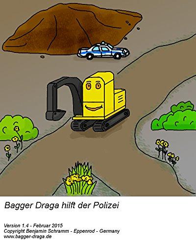Bagger Draga hilft der Polizei - Bilderbuch Gutenachtgeschichte