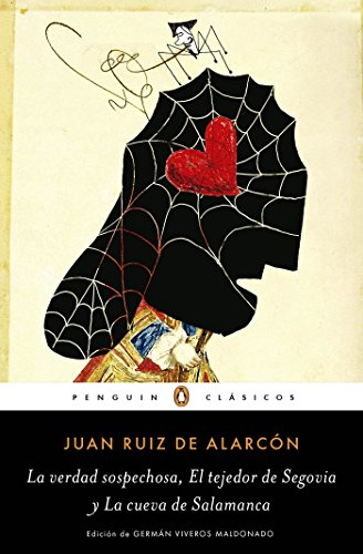 La verdad sospechosa, El tejedor de Segovia y La cueva de Salamanca por Juan Ruiz de Alarcón