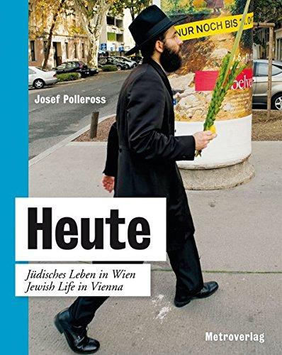 Heute - Jüdisches Leben in Wien: Jewish Life in Vienna