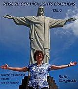 Reise zu den Highlights Brasiliens Teil 2 -  Iguazú-Wasserfälle - Parati - Rio de Janeiro