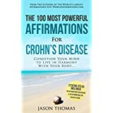 Affirmation | The 100 Most Powerful Affirmations for Crohn's Disease | 2 Amazing Affirmative Books Included for Healing & Healthy Eating: Condition Your ... In Harmony With Your Body (English Edition)