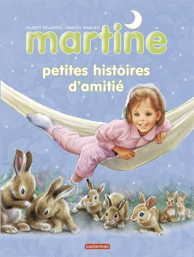 Martine : Petites histoires d'amitié