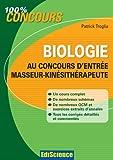 Biologie au concours d'entrée Masseur-Kinésithérapie (100 % Concours) (French Edition)