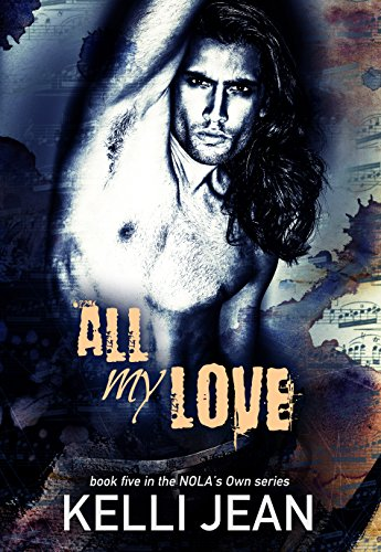 All My Love (NOLA's Own Book 5)