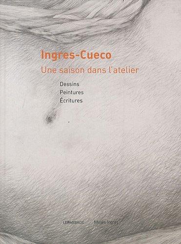 Ingres-Cueco, une saison dans l'atelier