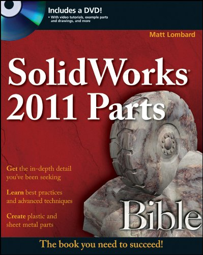 Solidworks 2011 parts bible by matt lombard.