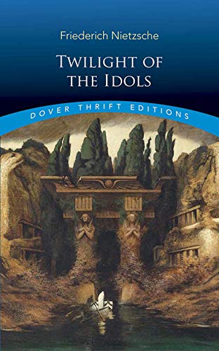 Twilight of the Idols (Dover Thrift Editions)