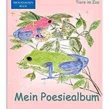 BROCKHAUSEN: Mein Poesiealbum: Tiere im Zoo (Poesiealbum Grundschule)