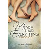 More Than Everything by Cardeno C (2013-11-04)