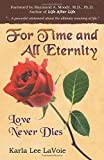 For Time and All Eternity: Love Never Dies by Karla Lee Lavoie (2013-10-10)