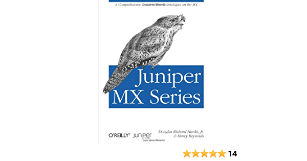 Juniper Mx Series A Practical Guide To Trio Technologies On The Mx Amazon Co Uk Douglas Richard Hanks Jr Harry Reynolds 9781449319717 Books