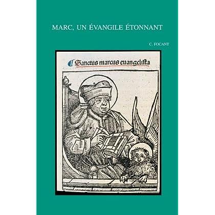 Marc, Un Evangile Etonnant: Recueil D'essais