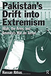 Pakistan's Drift into Extremism: Allah, the Army, and America's War on Terror (East Gate Book) by Hassan Abbas (2004-09-30)