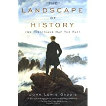 The Landscape of History: How Historians Map the Past 1st by Gaddis, John Lewis (2004) Paperback