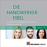 Die Handwerker-Fibel, 1 CD-ROMFür die Vorbereitung auf die Teile III und IV der Meisterprüfung / Ausbildereignungsprüfung