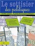 Le sottisier des politiques : Gaffes, piques et perles des hommes politiques