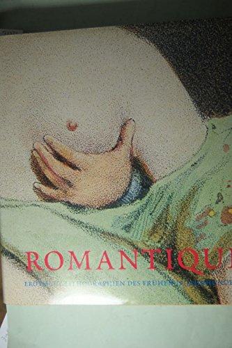 Romantique. Erotische Lithographien des frühen 19. Jahrhunderts (Beaux Livres)