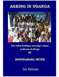 Ageing in Uganda: Ageing and the Elderly in Uganda