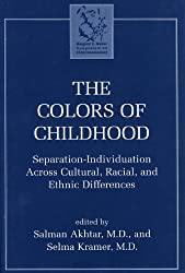 The Colors of Childhood: Separation-Individuation Across Cultural, Racial, and Ethnic Diversity (Margaret Mahler)
