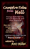 Campfire Tales From Hell: Musings on Martial Arts, Survival, Bouncing, and General Thug Stuff