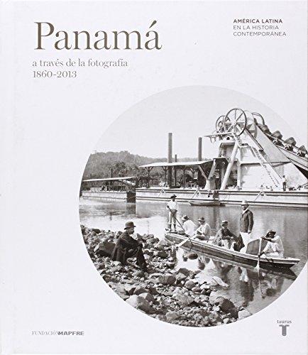 MAPFRE. PANAMÁ A TRAVÉS DE LA FOTOGRAFÍA (1860-2013) (SIN ASIGNAR)
