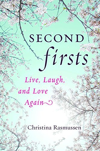 [Second Firsts: Live, Laugh, and Love Again] [By: Rasmussen, Christina] [November, 2013]