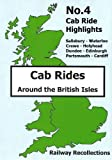 Cab Ride Highlights No.4 Dvd - Salisbury to Waterloo - Crewe to Holyhead - Dundee to Edinburgh - Portsmouth to Cardiff - Railway Recollections