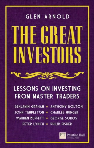 The Great Investors: Lessons on Investing from Master Traders (Financial Times Series)