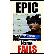 Memes: Totally Epic Name Fails & Funny Memes: (Joke Books, Funny Jokes, Awesome Comic Humor) (English Edition)
