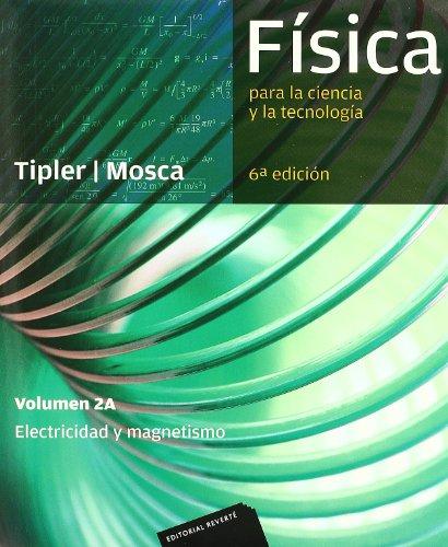 Física para la ciencia y la tecnología, Vol. 2A: Electricidad y magnetismo por Paul Allen Tipler