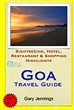 Goa Travel Guide: Sightseeing, Hotel, Restaurant & Shopping Highlights