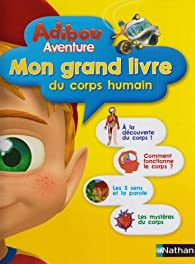 Mon grand livre du corps humain par Françoise de Guibert