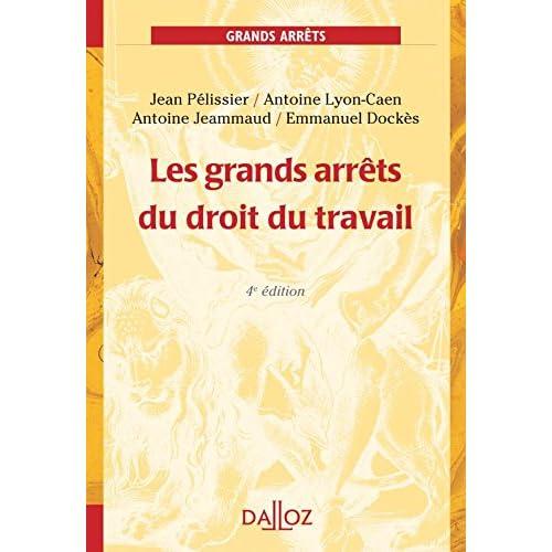 Les grands arrêts du droit du travail - 4e éd.