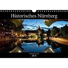 Historisches Nürnberg (Wandkalender 2018 DIN A4 quer): Bilder Nürnberger Wahrzeichen (Monatskalender, 14 Seiten ) (CALVENDO Orte)