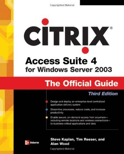 Citrix Access Suite 4 for Windows Server 2003: The Official Guide, Third Edition 3rd edition by Kaplan, Steve, Reeser, Tim, Wood, Alan (2006) Paperback par Steve, Reeser, Tim, Wood, Alan Kaplan