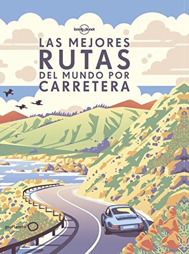 Las mejores rutas del mundo por carretera (Ilustrados) por AA. VV.