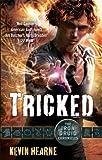 'Tricked (Iron Druid Chronicles)' von Kevin Hearne