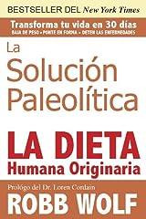 La Solucion Paleolitica: La Dieta Humana Originaria (Spanish Edition) Formato Kindle
