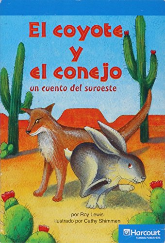 Harcourt School Publishers Villa Cuentos: On-Level Reader Grade 3 Coyote&/Conejo.. (Span Rdg 08/09/10 (Wt))