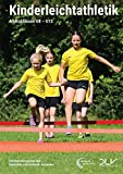 Kinderleichtathletik: Altersklassen U8-U12 – Rahmentrainingsplan des Deutschen Leichtathletik-Verbandes (Mediathek Leichtathletik)