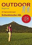 Schwäbische Alb: 30 Tageswanderungen Schwäbische Alb (Outdoor Regional)