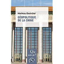 Géopolitique de la Chine: « Que sais-je ? » n° 4072
